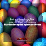 Funk and House Easter Time Easy Listening Set