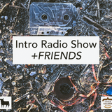 Intro Radio Show + Friends 3.15.8 | Sade | Phonte | August Greene | N.E.R.D. | Ezra Collective