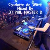 Charlotte de Witte Mixed By DJ PHIL MASTER D