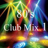 80's Club Mix 1