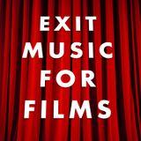 Exit Music For Films: Episode # 9 (November 12, 2012)