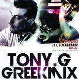 GreekMix By Dj Tony.G - Radio Leykimi 105,5FM