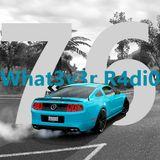 What3v3r R4di0 #76