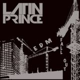 "DJ LATIN PRINCE ""EDM FALL OUT"""