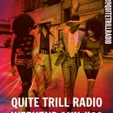 Quite Trill Radio Weekend Mix #23