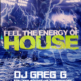 FEEL THE ENERGY OF HOUSE - VOL 13 - DJ GREG G