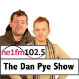 The Dan Pye Show on NE1fm 102.5 - 11/05/13 Part 2