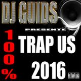 DJ GUIDS 100 % TRAP US