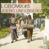 LOBOMIX#5 Joerg Unterberg
