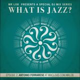 What Is Jazz? Vol.2 with Antonio Ferrarese