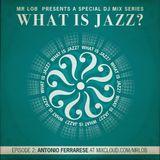 What Is Jazz? Vol.2 with Antonio Ferrarese