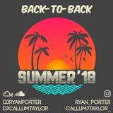 SUMMER ' 18 BACK TO BACK - WITH DJRYANPORTER