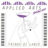 Applied Arts Show #17 w/ Frinda Di Lanco 14.07.2018