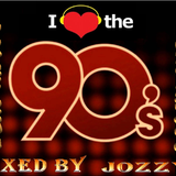 I Love The 90's (Mixed by Jozzy)