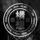ENA - Horo Vision Podcast 06