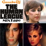 THE HUMAN LEAGUE MixTape by GAZEBO Dj TTM.