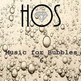 Music for Bubbles 6