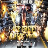 Live free, live young the redemption mixtape vol. 1