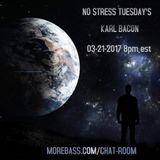 NO STRESS TUESDAY'S 03-21-2017
