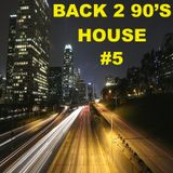 BACK 2 90s HOUSE #5