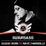 SuBuRbASs_@_Born_2_Rave_Cabaret_Aleatoire_Marseille_23.3.2019