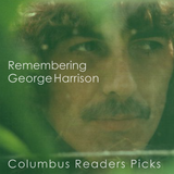 REMEMBERING GEORGE HARRISON - COLUMBUS MUSIC MAGAZINE READERS PICKS