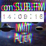 Mat the Alien - Sub FM 14th Sept 2016