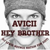 Avicii - Hey Brother (DJ Lewis Bounce Nation EDM Edit)