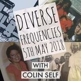 Diverse Frequencies with Colin Self 5th May 2018