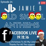 Jamie B's Live Old Skool Anthems On Facebook Live 19.12.16.mp3
