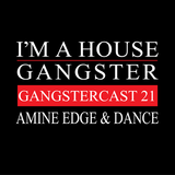 AMINE EDGE & DANCE | GANGSTERCAST 21
