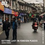 Getting Lost in Foreign Places w/ Andre Power - 6th May 2019