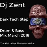 Dj Zent - TechStep Drum and Bass Mix March 2018
