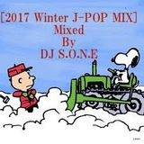 [2017 WINTER J-POP MIX] MIXED BY DJ S.O.N.E