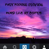 First Footing  - live mix 03/01/2016