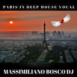 Paris in Deep House Vocal - Massimiliano Bosco Dj