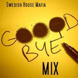 Goodbye Swedish House Mafia - Mega Mix