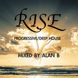 RISE - MIXED BY ALAN B