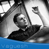 Vaguesh - Livemix Podcast #10 05|13
