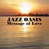 Jazz Oasis Message of Love