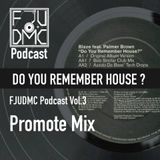"FJUDMC Special Present : ""Do You Remember House?"" Promote Mix"