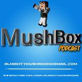 MushBox Podcast #0