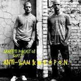 Graffiti Podcast 08 - Guest Anti-Slam & W.E.A.P.O.N.