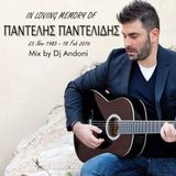 PANTELIS PANTELIDIS IN LOVING MEMORY - SHORT MIX BY DJ ANDONI 2016