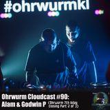 Ohrwurm Cloudcast #90: Alam B2B Godwin P (ohrwurm bday closing 2 of 3)