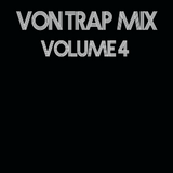 Von Trap Mix: Volume 4