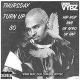 Thursday Turn Up 30 [ Hip Hop | Rnb |UK Afro ]