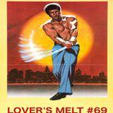 LOVER'S MELT #69