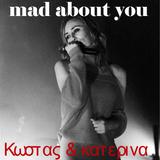 ΚΩΣΤΑΣ & ΚΑΤΕΡΙΝΑ - dinner mad about you