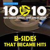 Soundwaves 10@10 #149: B-Sides that Became Hits